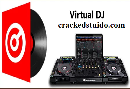 Virtual DJ Pro 2021 Crack With Serial Key Free Download Here