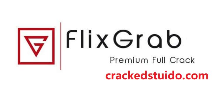 FlixGrab Premium 5.1.27.827 Crack 2021 Free Download Here