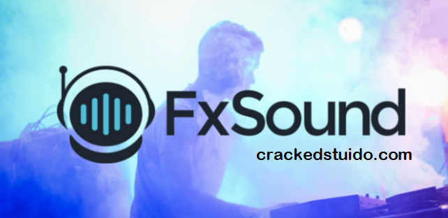 FxSound Pro 1.1.9.0 Crack With Serial key Full Version